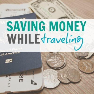 Tips That Will Help You Save While You Travel